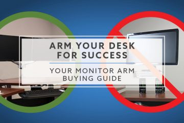 Arm Your Desk For Success: Your Monitor Arm Buying Guide
