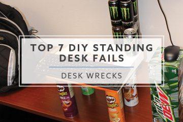 Desk Wrecks: The Top 7 DIY Standing Desk Fails