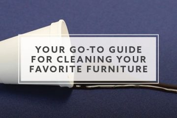 Grime Scene: Your Go-To Guide For Cleaning Your Favorite Furniture