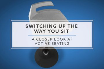 Switch Up the Way You Sit: A Closer Look at Active Seating