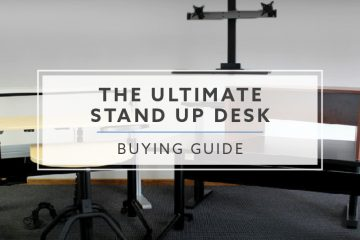 The Ultimate Stand Up Desk Buying Guide