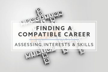 Finding A Compatible Career: Assessing Your Interests and Skills
