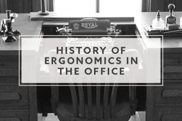 The History of Ergonomics in the Office