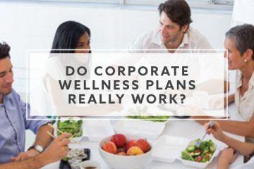 Do Corporate Wellness Plans Really Work?