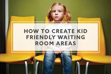 8 Ways To Create Kid Friendly Waiting Room Areas in 2019
