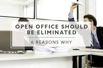6 Reasons Why The Open Office Should Be Eliminated
