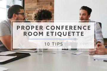10 Tips for Proper Conference Room Etiquette