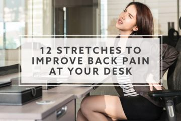 12 Excellent Stretches to Improve Back Pain at Your Desk