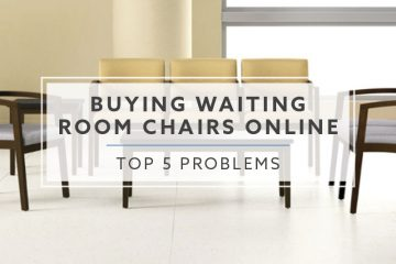 Top 5 Problems and Solutions Buying Waiting Room Chairs Online in 2019