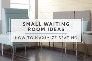 Small Waiting Room Ideas: How-To Maximize Seating in 2019