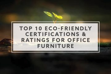 Top 10 Eco-Friendly Certifications and Ratings for Office Furniture