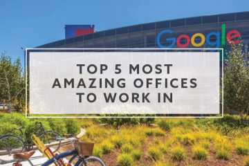 Top 5 Most Amazing Offices to Work In