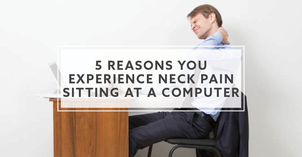 Groovy 5 Reasons For Neck Pain Sitting At A Computer In 2019 Beutiful Home Inspiration Aditmahrainfo
