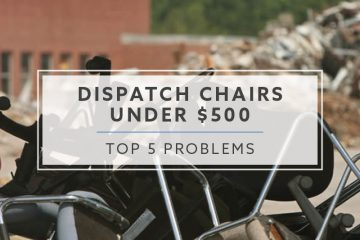 Top 5 Problems with Dispatch Chairs under $500 in 2019