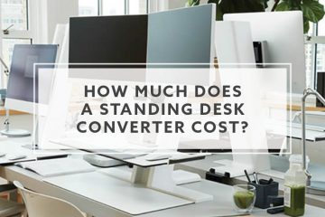 How Much Does a Standing Desk Converter Cost in 2019?