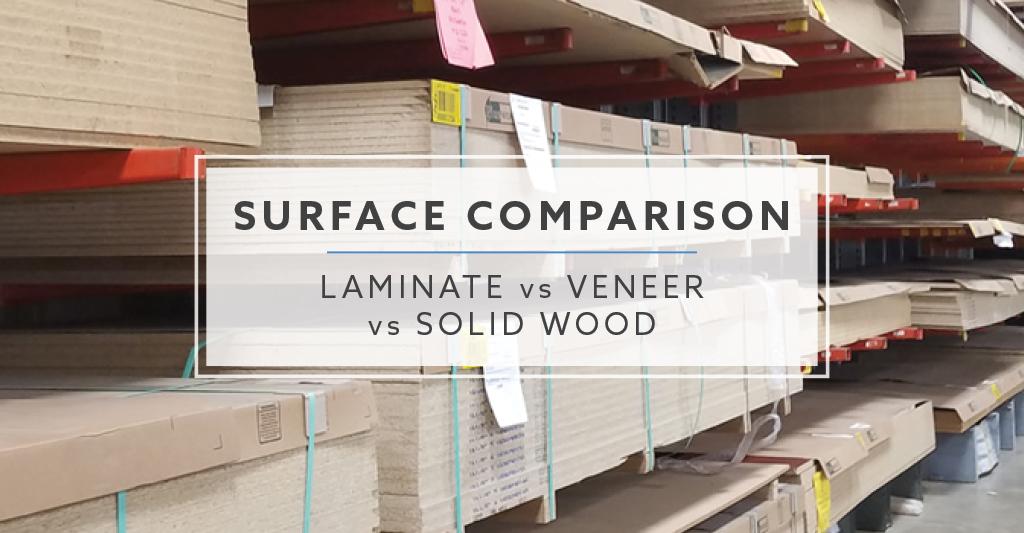 Laminate vs  Veneer vs  Solid Wood: What is the Best Surface?