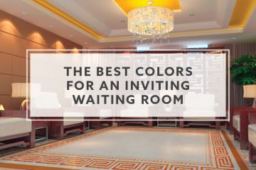 The Best Colors For An Inviting Waiting Room in 2019