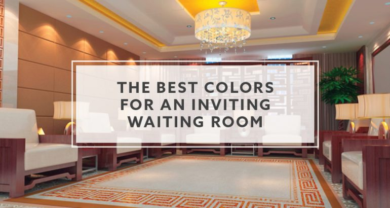 Best Colors For An Inviting Waiting Room in 2021