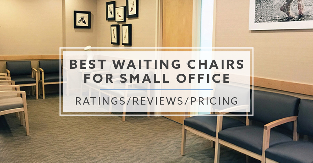 Best Waiting Chairs For Small Office In 2019
