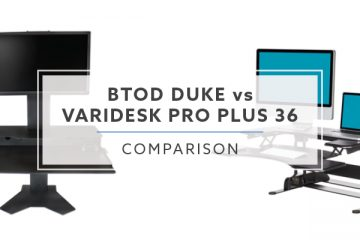BTOD Duke Vesa vs. VARIDESK® ProPlus™ 36: Which is the best in 2019?