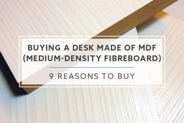 9 Reasons You Should Buy A Desk Made Of MDF (Medium-density Fibreboard)