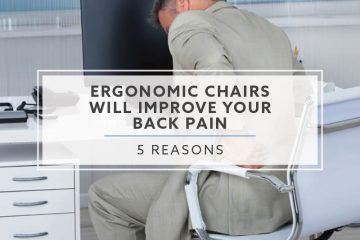 5 Reasons Ergonomic Chairs Will Improve Your Back Pain