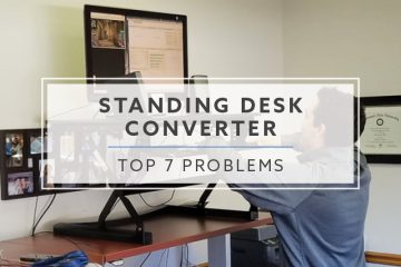 Top 7 Standing Desk Converter Problems and Solutions