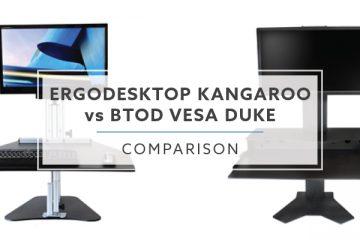 Ergo Desktop Kangaroo vs BTOD Duke Vesa: Which is the better in 2019?