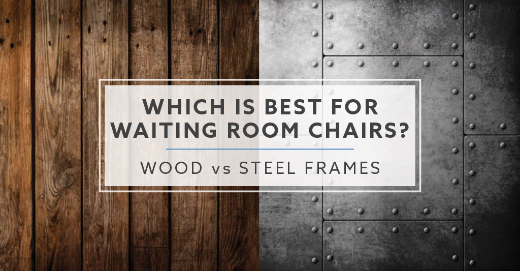 Wood Vs Steel Frames Which Is Best For Waiting Room Chairs