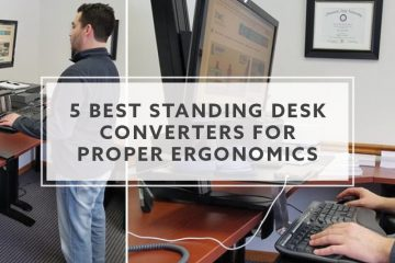 5 Best Standing Desk Converters For Proper Ergonomics