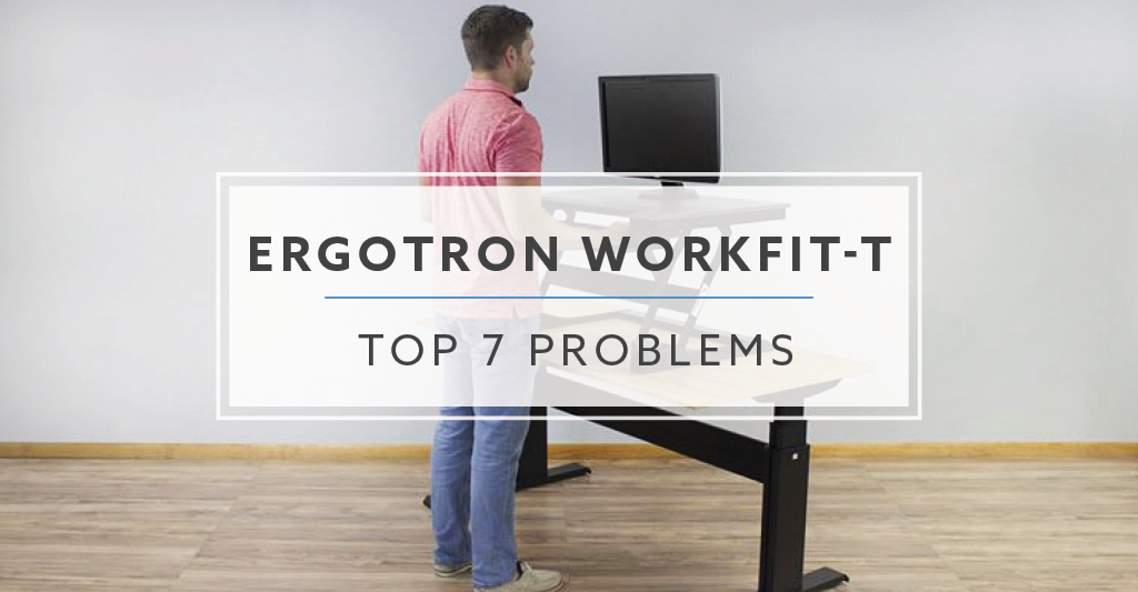 Top 6 Problems And Solutions With The Ergotron Workfit T