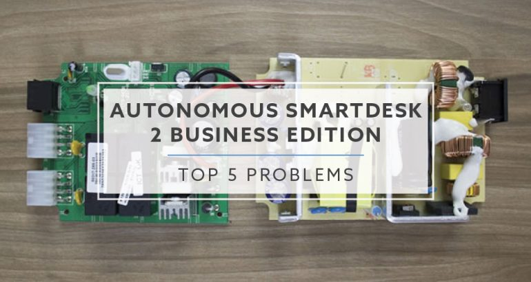 Top 5 Problems with Autonomous Business Edition SmartDesk in 2019