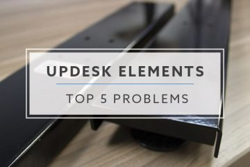 Top 5 UpDesk Elements Standing Desk Problems and Solutions