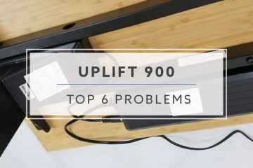 Top 6 Problems and Solutions For The Uplift v1 Standing Desk