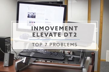 Top 7 Problems and Solutions with the InMovement Elevate DT2 Standing Desk (2019)