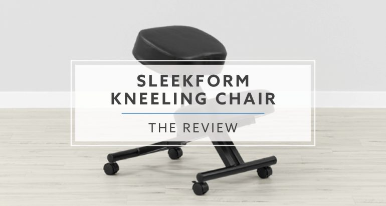 SLEEKFORM Atlanta Kneeling Chair Review (Review / Rating / Pricing)