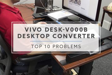 Top 7 Problems with the VIVO DESK-V000B 36″ Desktop Converter (2019)