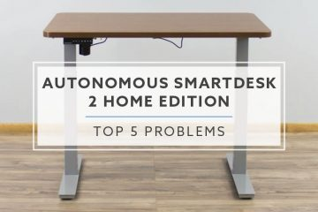 Top 5 Problems With The Autonomous SmartDesk 2 Home Edition in 2019
