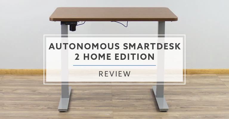 Autonomous Home Edition Standing Desk Review 2019