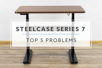 Top 5 Problems and Solutions With Steelcase Series 7 Standing Desk For 2019