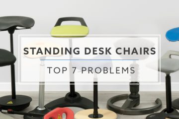 Top 7 Problems and Solutions For Standing Desk Chairs (2019)