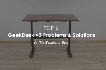 Top 6 Problems and Solutions For The GeekDesk v3 Electric Standing Desk