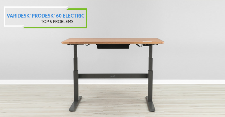 Top 5 Problems with the VARIDESK ProDesk 60 Electric Standing Desk