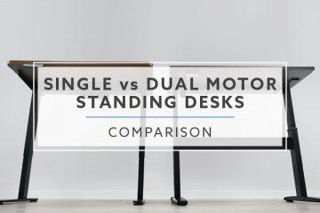 Single Motor vs. Dual Motor Standing Desks: Which is better?