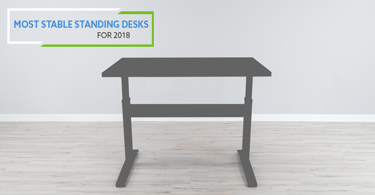 The Most Stable Electric Standing Desk 2018