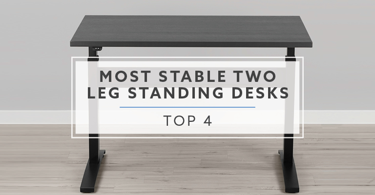 Top 4 Most Stable Electric Standing Desks in 2018