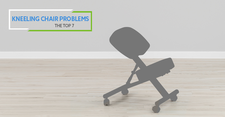 Top 7 Problems and Solutions With Kneeling Chairs