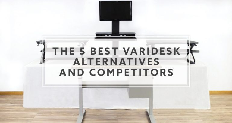 The Best VariDesk Alternatives and Competitors