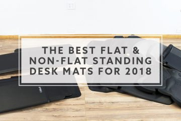 18 Best Flat and Non-Flat Standing Desk Mats For 2018