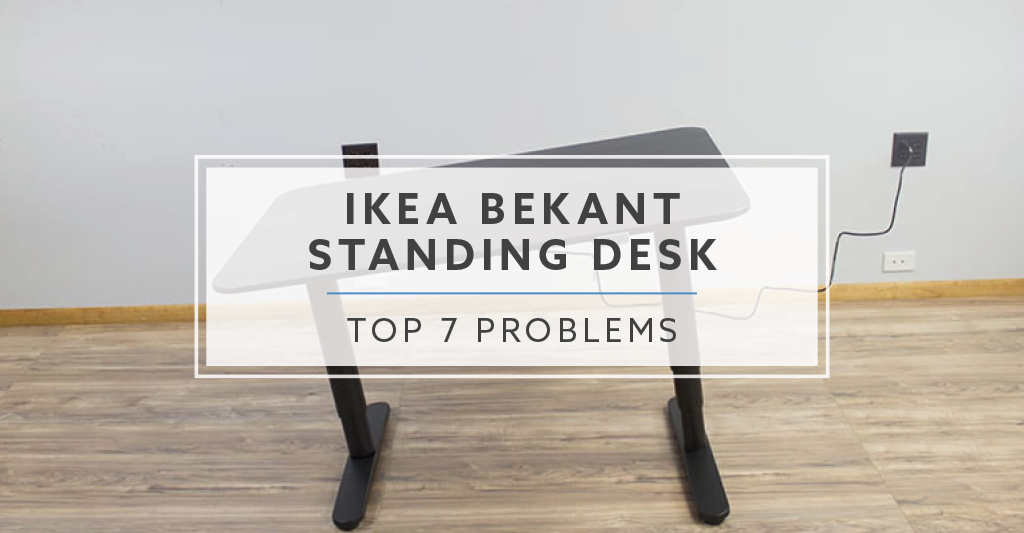 7 problems with the ikea bekant standing desk